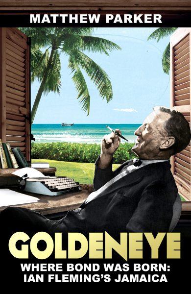 Goldeneye James Bond Ian Fleming Jamaica Hutchinson Random House