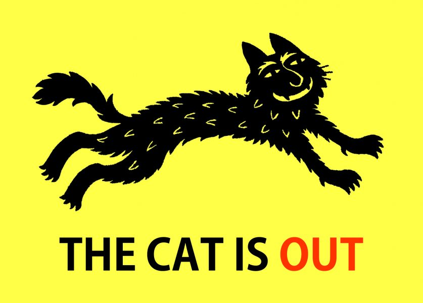 The Cat is Out