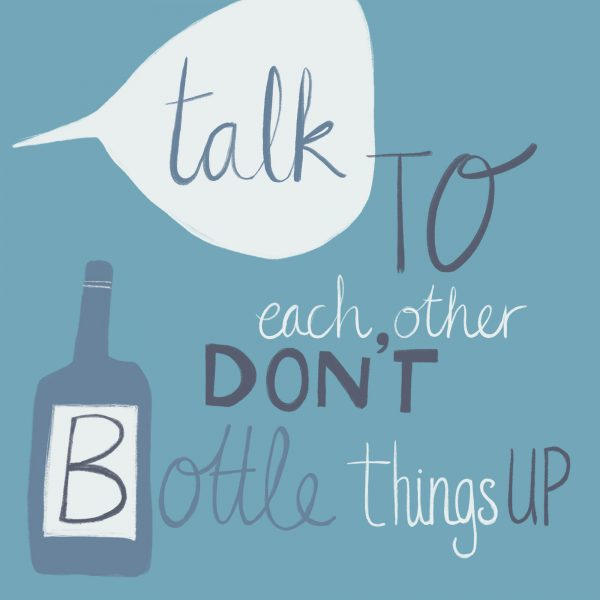 Talk to Each Other Don't Bottle It Up