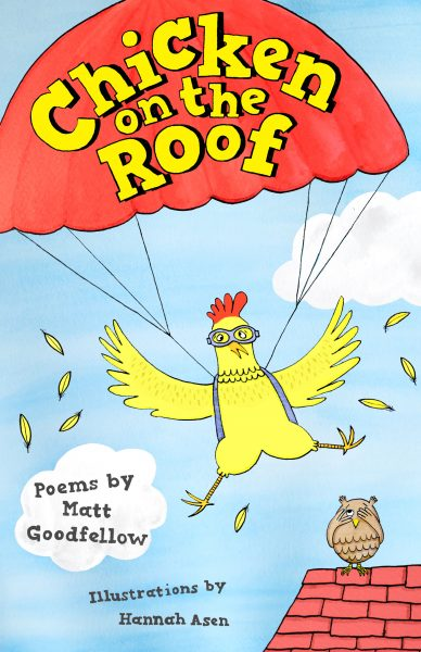 'Chicken on the Roof' by Matt Goodfellow published by Otter-Barry Books in February 2018