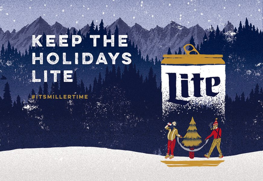 Keep the Holidas Lite / Miller Lite