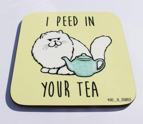 I Peed in Your Tea Coaster