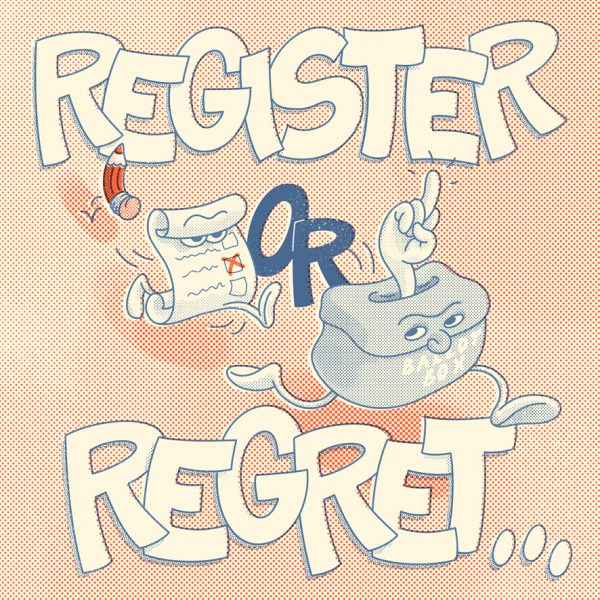 Register or Regret...