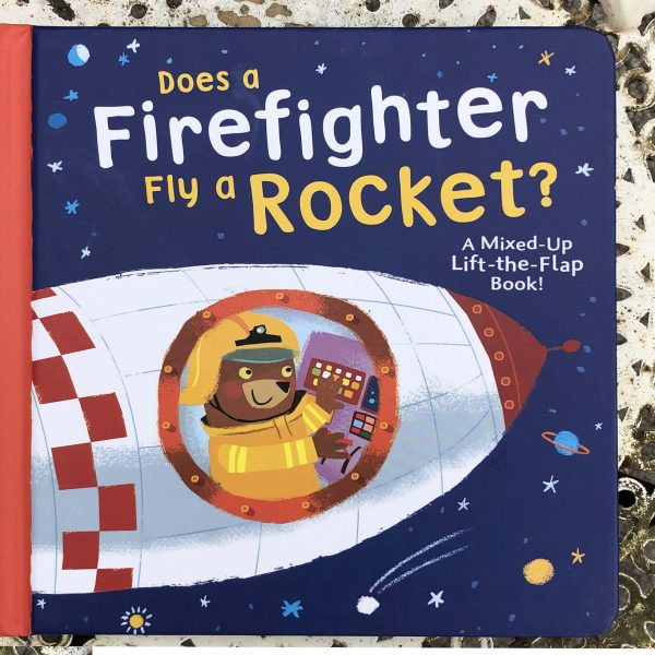 Does a Firtefighter Fly a Rocket?