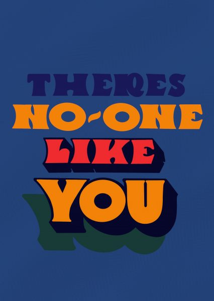 theres no-one like you
