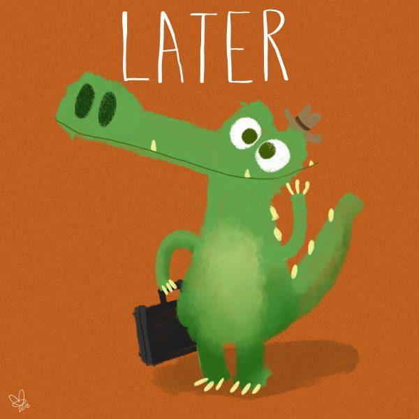 Later, Aligator!