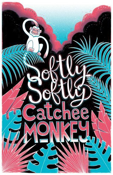Softly Softly Catchee Monkey