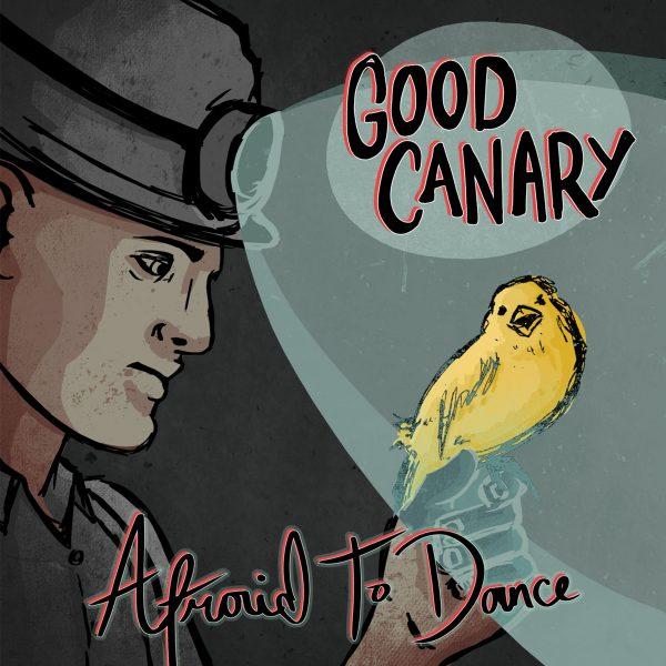 Good Canary - Afraid to Dance
