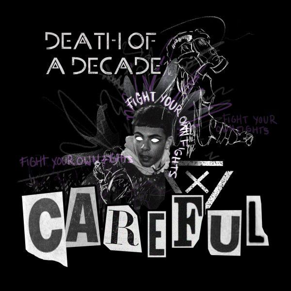 Death of A Decade - Careful