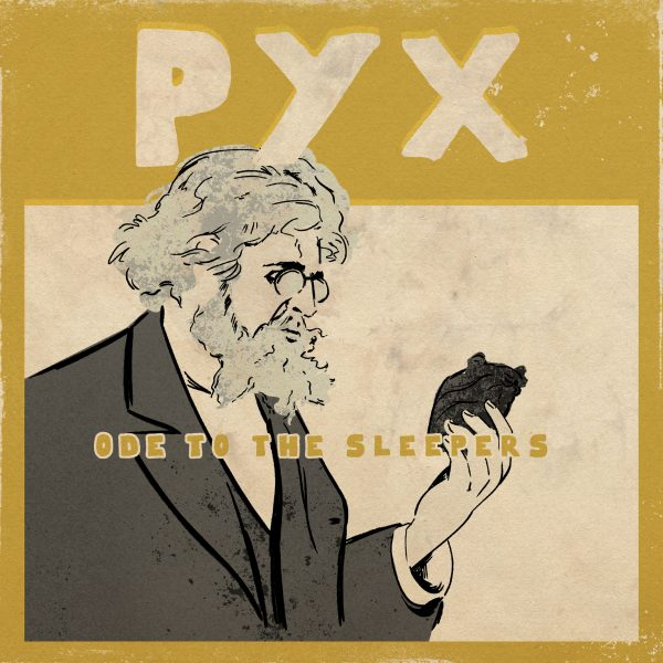 Pyx - Ode to the Sleepers