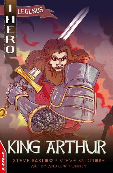 King Arthur - iHero Legends - Hachette Childrens
