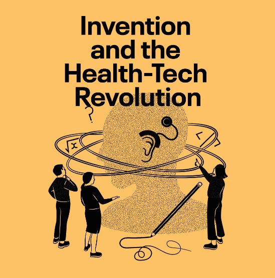 Invention and the Health-Tech Revolution