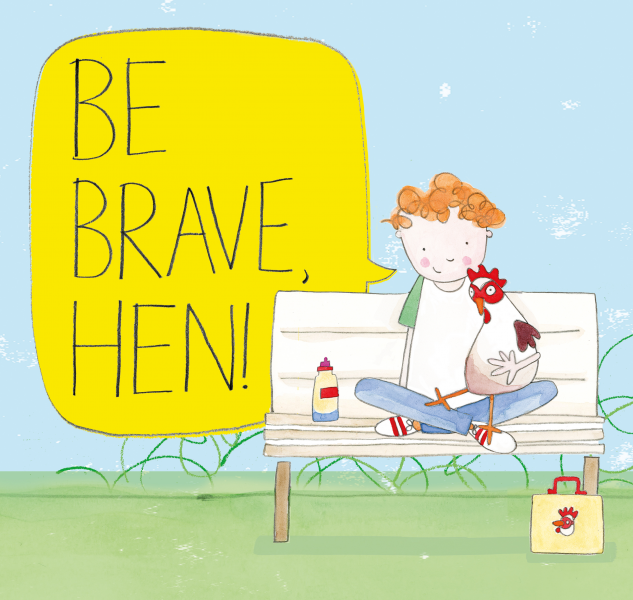 Be Brave, Hen