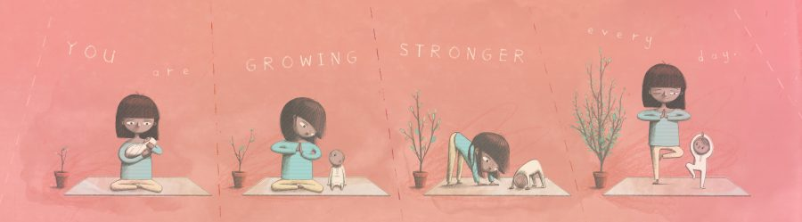 You are growing stronger every day.