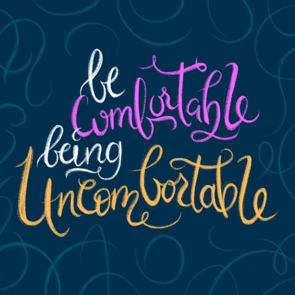 Be Comfortable