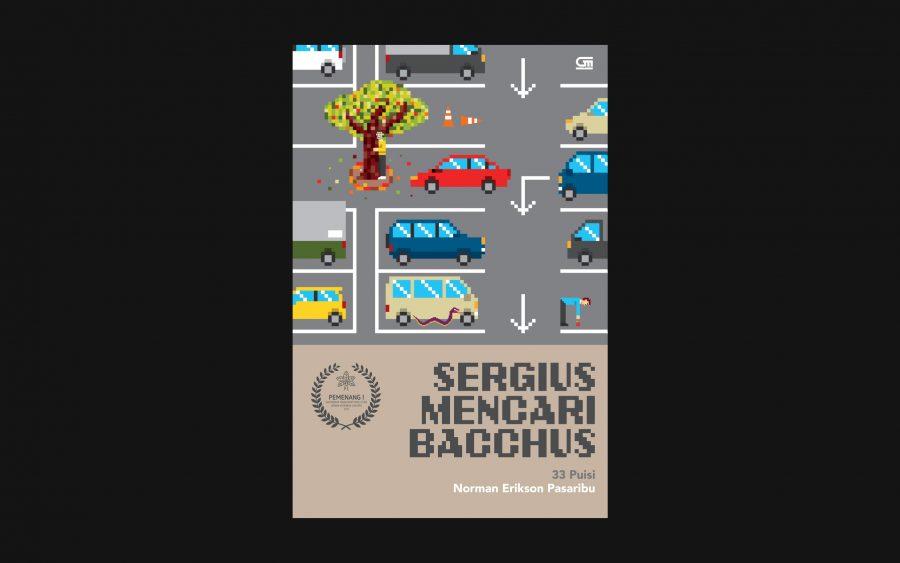 Sergius Mencari Bacchus (Sergius Seeks Bacchus) / Gramedia Pustaka Utama