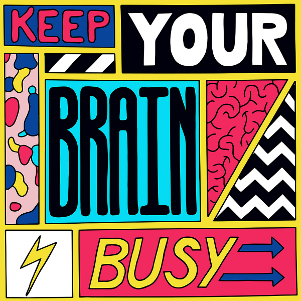 Keep your brain busy