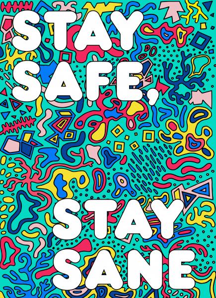 Stay Safe Stay Sane