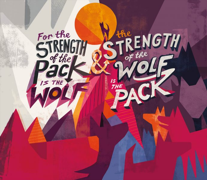For the Strength of the Pack is the Wolf