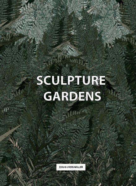 Sculpture Gardens / Fern
